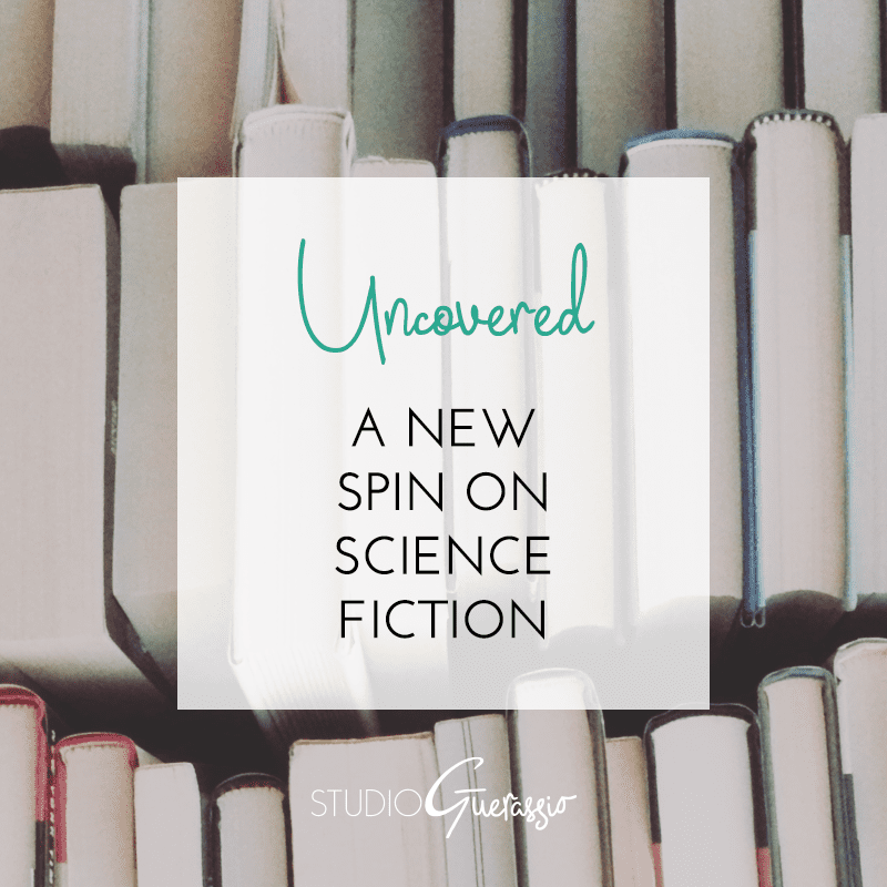 Uncovered: A New Spin on Science Fiction