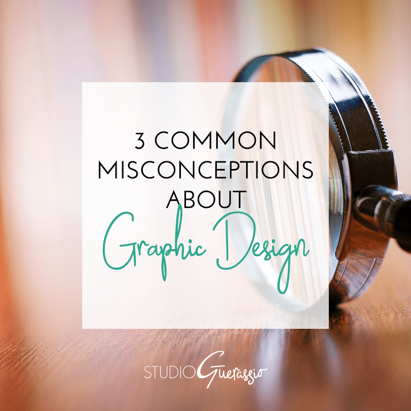 3 Common Misconceptions About Graphic Design